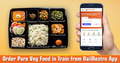How to Order Pure Veg Food in Train Journey Online